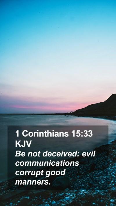 1 Corinthians 15:33 KJV Mobile Phone Wallpaper - Be not deceived: evil communications corrupt good - Mobile Bible Verse Wallpaper