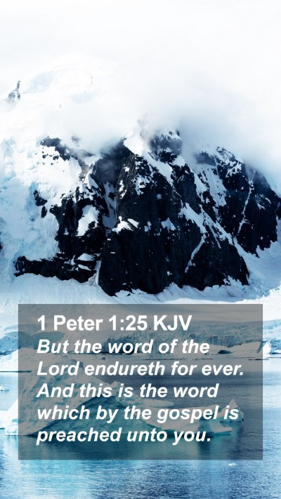 1 Peter 1:25 KJV Mobile Phone Wallpaper - But the word of the Lord endureth for ever. And - Mobile Bible Verse Wallpaper