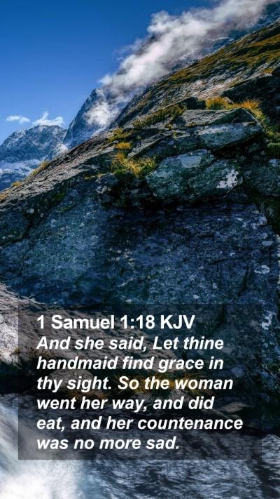 1 Samuel 1:18 KJV Mobile Phone Wallpaper - And she said, Let thine handmaid find grace in - Mobile Bible Verse Wallpaper