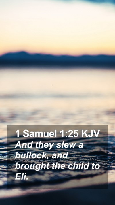 1 Samuel 1:25 KJV Mobile Phone Wallpaper - And they slew a bullock, and brought the child to - Mobile Bible Verse Wallpaper