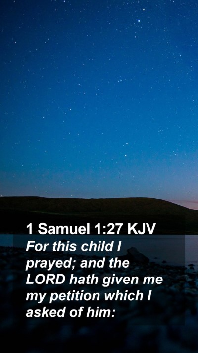 1 Samuel 1:27 KJV Mobile Phone Wallpaper - For this child I prayed; and the LORD hath given - Mobile Bible Verse Wallpaper