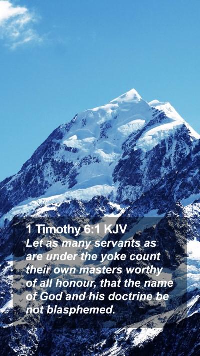 1 Timothy 6:1 KJV Mobile Phone Wallpaper - Let as many servants as are under the yoke count - Mobile Bible Verse Wallpaper