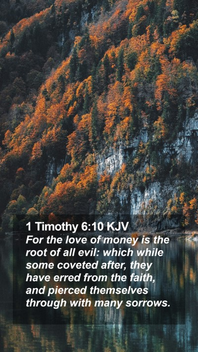 1 Timothy 6:10 KJV Mobile Phone Wallpaper - For the love of money is the root of all evil: - Mobile Bible Verse Wallpaper