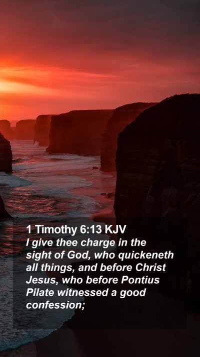 1 Timothy 6:13 KJV Mobile Phone Wallpaper - I give thee charge in the sight of God, who - Mobile Bible Verse Wallpaper