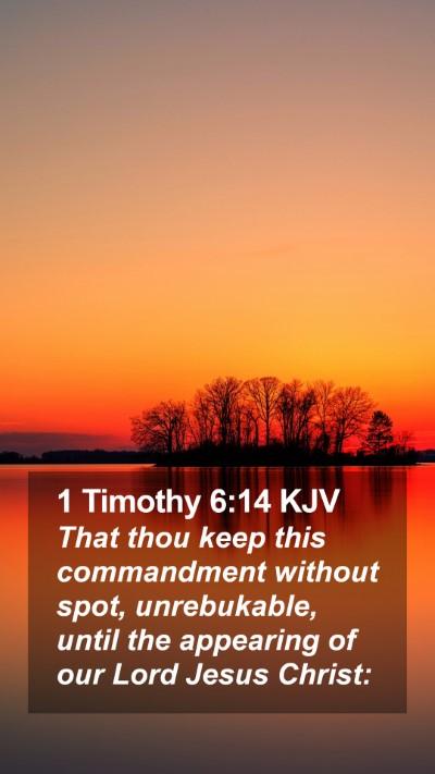 1 Timothy 6:14 KJV Mobile Phone Wallpaper - That thou keep this commandment without spot, - Mobile Bible Verse Wallpaper