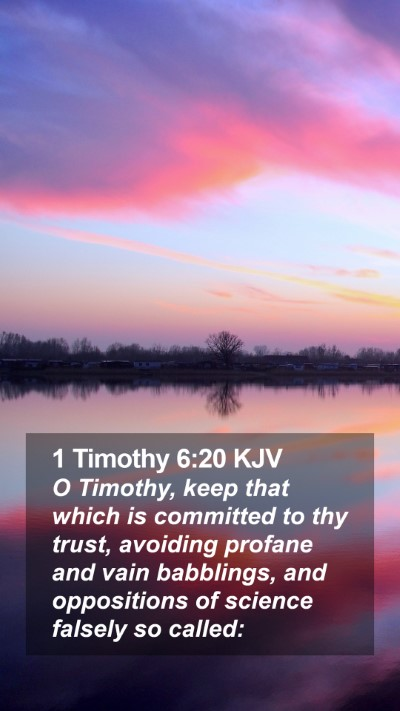 1 Timothy 6:20 KJV Mobile Phone Wallpaper - O Timothy, keep that which is committed to thy - Mobile Bible Verse Wallpaper