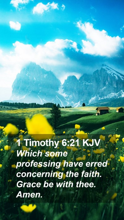 1 Timothy 6:21 KJV Mobile Phone Wallpaper - Which some professing have erred concerning the - Mobile Bible Verse Wallpaper