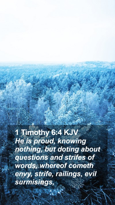 1 Timothy 6:4 KJV Mobile Phone Wallpaper - He is proud, knowing nothing, but doting about - Mobile Bible Verse Wallpaper