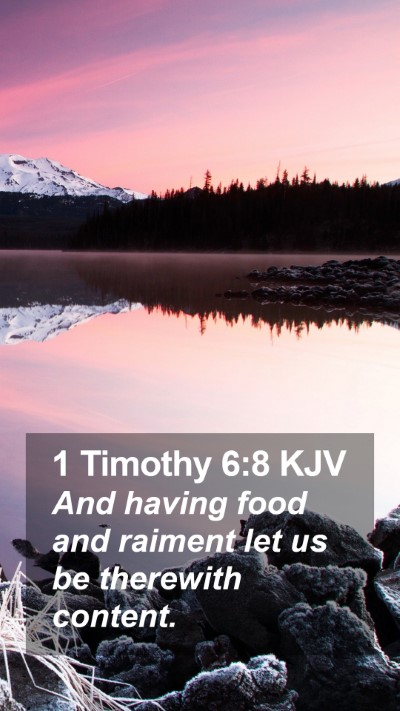 1 Timothy 6:8 KJV Mobile Phone Wallpaper - And having food and raiment let us be therewith - Mobile Bible Verse Wallpaper