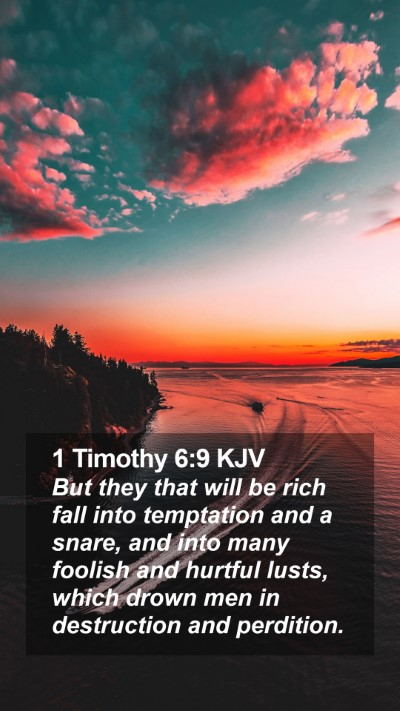 1 Timothy 6:9 KJV Mobile Phone Wallpaper - But they that will be rich fall into temptation - Mobile Bible Verse Wallpaper