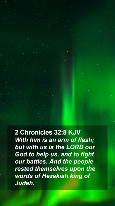 2 Chronicles 32:8 KJV Mobile Phone Wallpaper - With him is an arm of flesh; but with us is the - Mobile Bible Verse Wallpaper