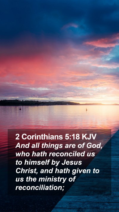 2 Corinthians 5:18 KJV Mobile Phone Wallpaper - And all things are of God, who hath reconciled us - Mobile Bible Verse Wallpaper