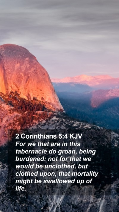 2 Corinthians 5:4 KJV Mobile Phone Wallpaper - For we that are in this tabernacle do groan, - Mobile Bible Verse Wallpaper