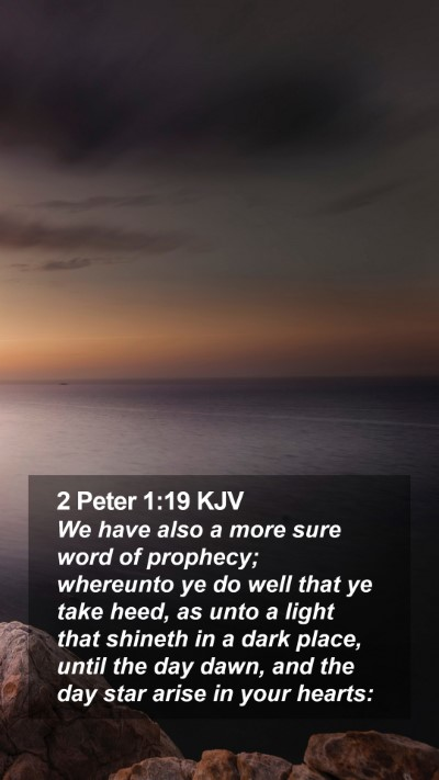 2 Peter 1:19 KJV Mobile Phone Wallpaper - We have also a more sure word of prophecy; - Mobile Bible Verse Wallpaper