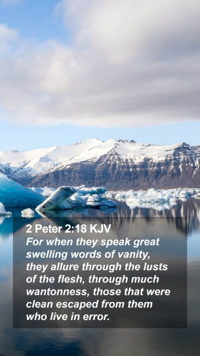 2 Peter 2:18 KJV Mobile Phone Wallpaper - For when they speak great swelling words of - Mobile Bible Verse Wallpaper