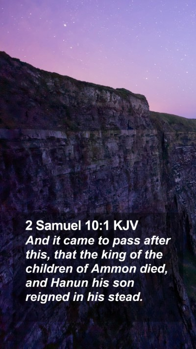 2 Samuel 10:1 KJV Mobile Phone Wallpaper - And it came to pass after this, that the king of - Mobile Bible Verse Wallpaper