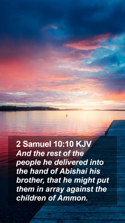 2 Samuel 10:10 KJV Mobile Phone Wallpaper - And the rest of the people he delivered into the - Mobile Bible Verse Wallpaper