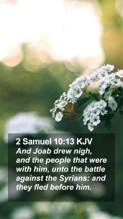 2 Samuel 10:13 KJV Mobile Phone Wallpaper - And Joab drew nigh, and the people that were with - Mobile Bible Verse Wallpaper