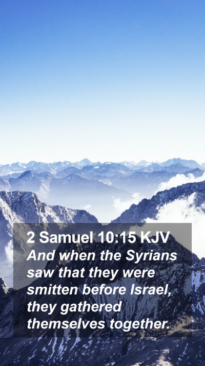 2 Samuel 10:15 KJV Mobile Phone Wallpaper - And when the Syrians saw that they were smitten - Mobile Bible Verse Wallpaper