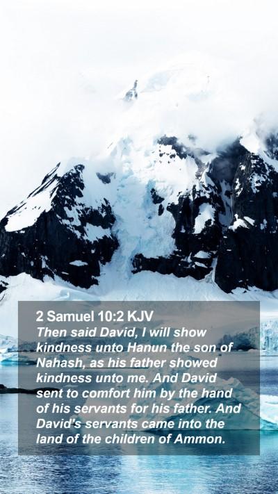 2 Samuel 10:2 KJV Mobile Phone Wallpaper - Then said David, I will show kindness unto Hanun - Mobile Bible Verse Wallpaper