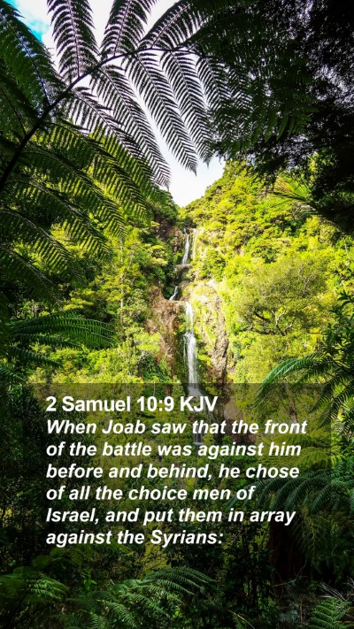 2 Samuel 10:9 KJV Mobile Phone Wallpaper - When Joab saw that the front of the battle was - Mobile Bible Verse Wallpaper