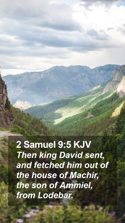 2 Samuel 9:5 KJV Mobile Phone Wallpaper - Then king David sent, and fetched him out of the - Mobile Bible Verse Wallpaper