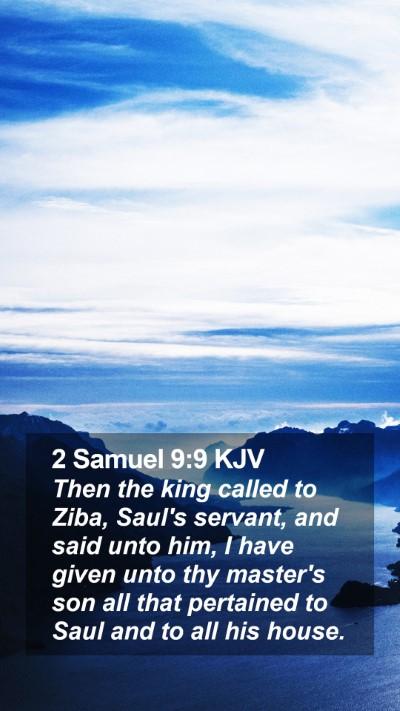 2 Samuel 9:9 KJV Mobile Phone Wallpaper - Then the king called to Ziba, Saul's servant, and - Mobile Bible Verse Wallpaper