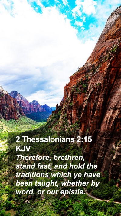 2 Thessalonians 2:15 KJV Mobile Phone Wallpaper - Therefore, brethren, stand fast, and hold the - Mobile Bible Verse Wallpaper