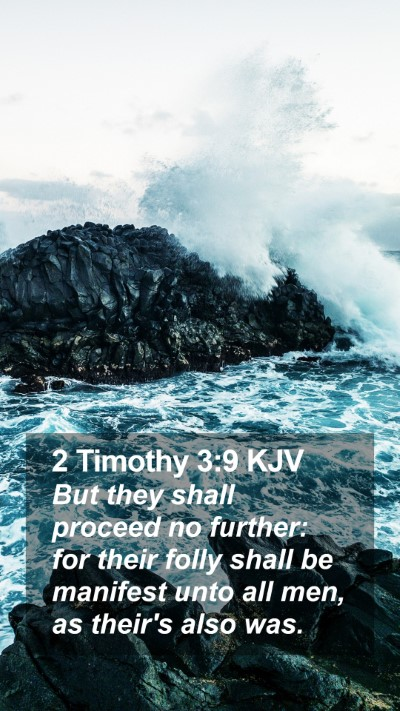 2 Timothy 3:9 KJV Mobile Phone Wallpaper - But they shall proceed no further: for their - Mobile Bible Verse Wallpaper