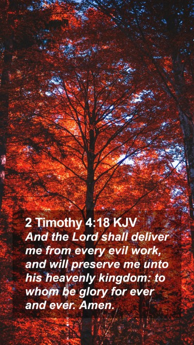 2 Timothy 4:18 KJV Mobile Phone Wallpaper - And the Lord shall deliver me from every evil - Mobile Bible Verse Wallpaper