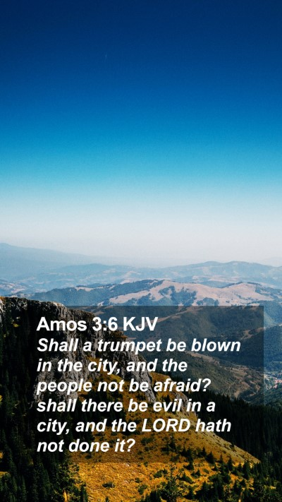 Amos 3:6 KJV Mobile Phone Wallpaper - Shall a trumpet be blown in the city, and the - Mobile Bible Verse Wallpaper