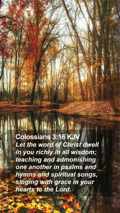Colossians 3:16 KJV Mobile Phone Wallpaper - Let the word of Christ dwell in you richly in all - Mobile Bible Verse Wallpaper