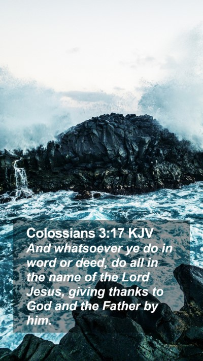 Colossians 3:17 KJV Mobile Phone Wallpaper - And whatsoever ye do in word or deed, do all in - Mobile Bible Verse Wallpaper