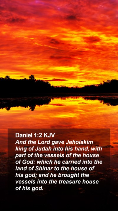 Daniel 1:2 KJV Mobile Phone Wallpaper - And the Lord gave Jehoiakim king of Judah into - Mobile Bible Verse Wallpaper