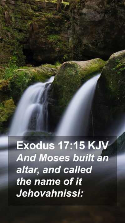 Exodus 17:15 KJV Mobile Phone Wallpaper - And Moses built an altar, and called the name of - Mobile Bible Verse Wallpaper