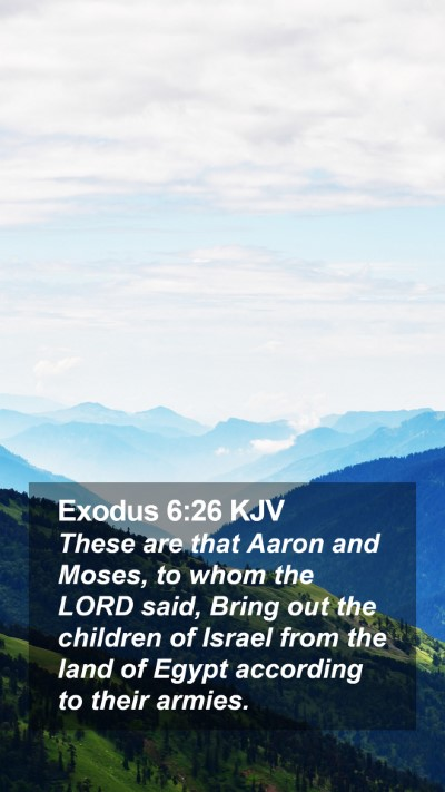 Exodus 6:26 KJV Mobile Phone Wallpaper - These are that Aaron and Moses, to whom the LORD - Mobile Bible Verse Wallpaper