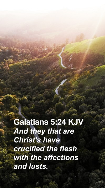 Galatians 5:24 KJV Mobile Phone Wallpaper - And they that are Christ's have crucified the - Mobile Bible Verse Wallpaper