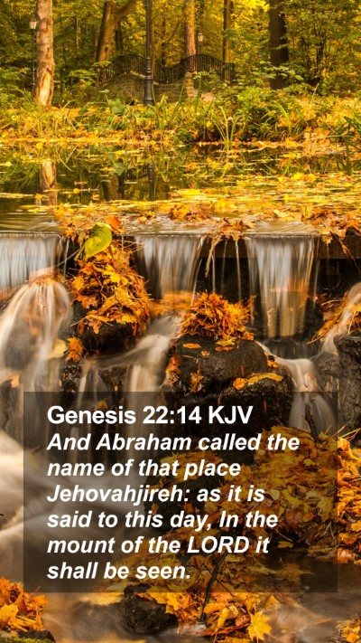 Genesis 22:14 KJV Mobile Phone Wallpaper - And Abraham called the name of that place - Mobile Bible Verse Wallpaper