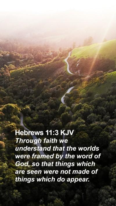 Hebrews 11:3 KJV Mobile Phone Wallpaper - Through faith we understand that the worlds were - Mobile Bible Verse Wallpaper