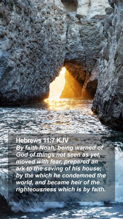 Hebrews 11:7 KJV Mobile Phone Wallpaper - By faith Noah, being warned of God of things not - Mobile Bible Verse Wallpaper