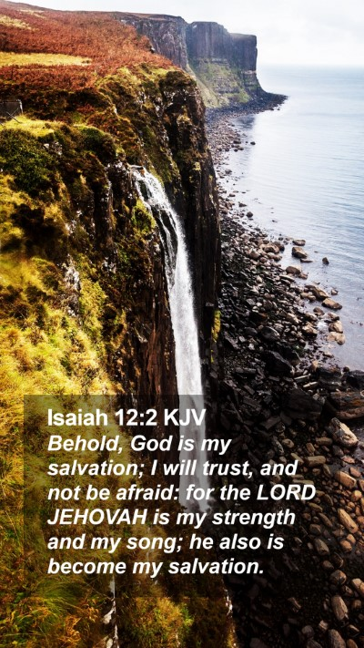 Isaiah 12:2 KJV Mobile Phone Wallpaper - Behold, God is my salvation; I will trust, and - Mobile Bible Verse Wallpaper