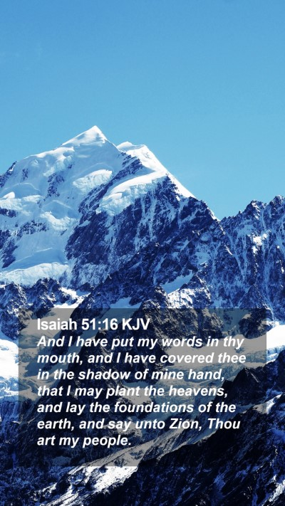 Isaiah 51:16 KJV Mobile Phone Wallpaper - And I have put my words in thy mouth, and I have - Mobile Bible Verse Wallpaper