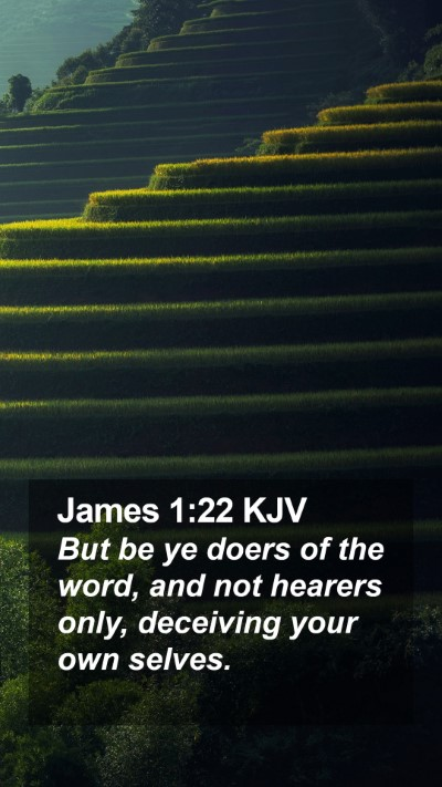 James 1:22 KJV Mobile Phone Wallpaper - But be ye doers of the word, and not hearers - Mobile Bible Verse Wallpaper