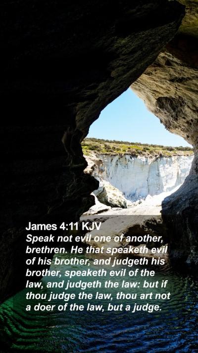 James 4:11 KJV Mobile Phone Wallpaper - Speak not evil one of another, brethren. He that - Mobile Bible Verse Wallpaper