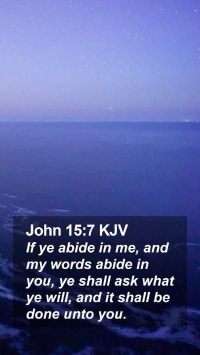 John 15:7 KJV Mobile Phone Wallpaper - If ye abide in me, and my words abide in you, ye - Mobile Bible Verse Wallpaper