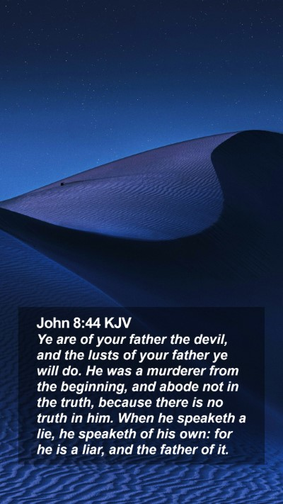 John 8:44 KJV Mobile Phone Wallpaper - Ye are of your father the devil, and the lusts of - Mobile Bible Verse Wallpaper