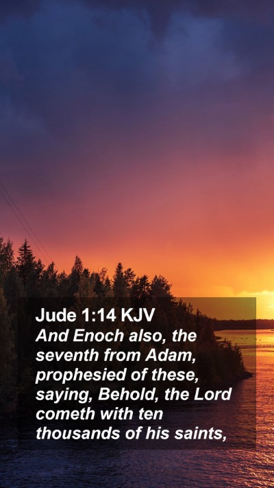 Jude 1:14 KJV Mobile Phone Wallpaper - And Enoch also, the seventh from Adam, prophesied - Mobile Bible Verse Wallpaper