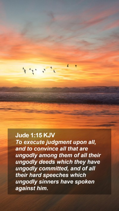 Jude 1:15 KJV Mobile Phone Wallpaper - To execute judgment upon all, and to convince all - Mobile Bible Verse Wallpaper