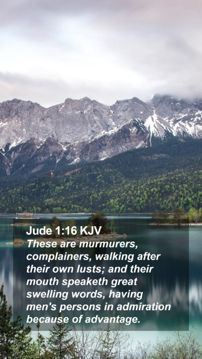 Jude 1:16 KJV Mobile Phone Wallpaper - These are murmurers, complainers, walking after - Mobile Bible Verse Wallpaper