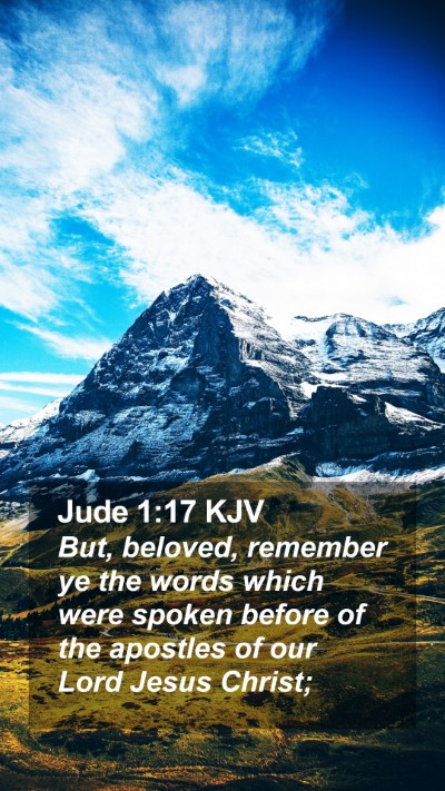 Jude 1:17 KJV Mobile Phone Wallpaper - But, beloved, remember ye the words which were - Mobile Bible Verse Wallpaper